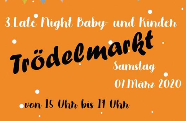 3. Late night Baby- und Kinder Trödelmarkt Kerpen-Horrem